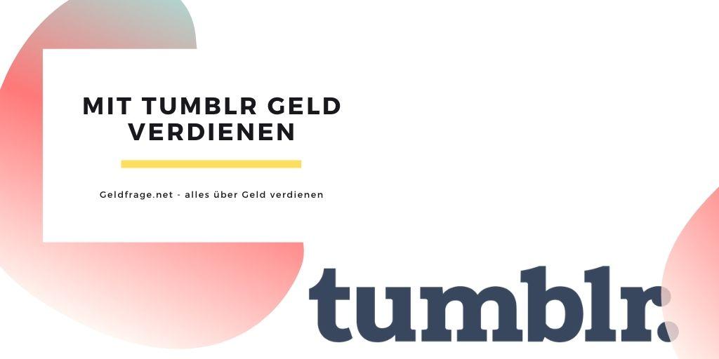 mit tumblr geld verdienen